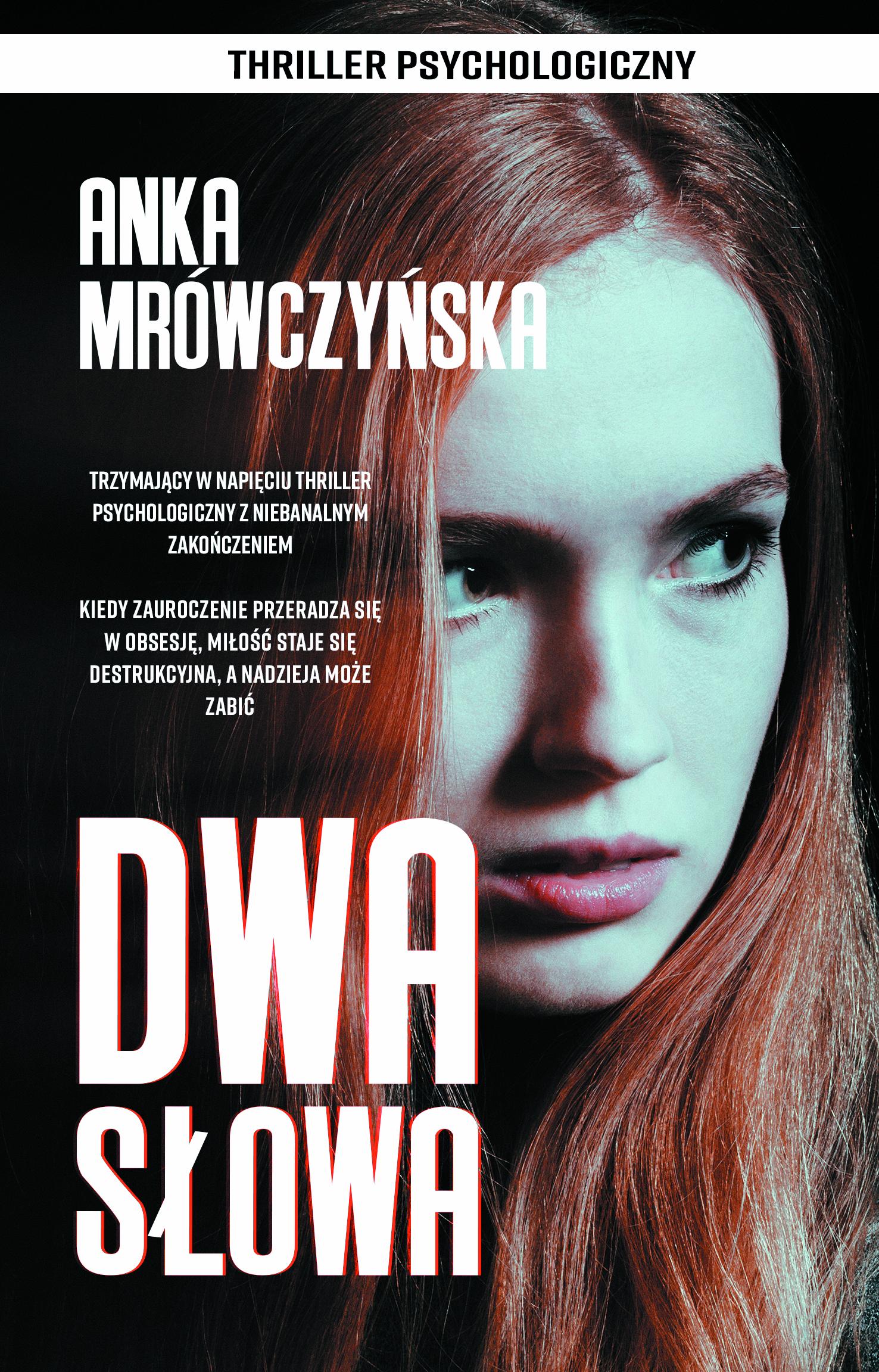 Okładka thrillera psychologicznego 'Dwa słowa', Anka Mrówczyńska
